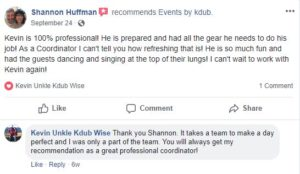 Review from facebook about great wedding services. DJ Kdub, MC, DJ, Music, Oregon, Entertainment, Receptions, Weddings, Speaker system, Reviews; Events by Kevin Wise; Events by Kdub; Oregon DJ; Wedding DJ; Professional wedding mc; Dance Wedding Reception;